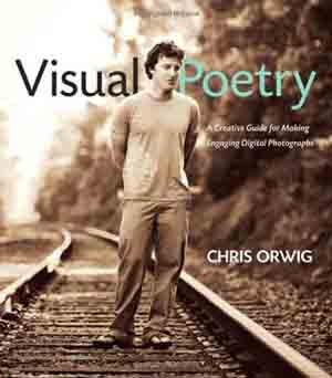 Visual Poetry- A Creative Guide for Making Engaging Digital Photographs  - Copy
