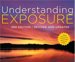 Understanding Exposure 3rd Edition How to Shoot Great Photographs with Any Camera 2