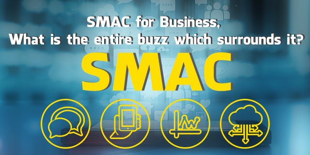 SMAC-for-Business,-What-is-the-entire-buzz-which-surrounds-it